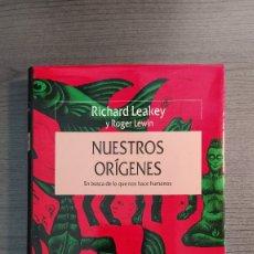 Libros: NUESTROS ORIGENES. RICHARD LEAKEY / ROGER LEWIN CRITICA. Lote 173865309