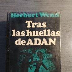 Libros: TRAS LAS HUELLAS DE ADAN -. HERBERT WENDT. EDITORIAL NOGUER. Lote 174029373