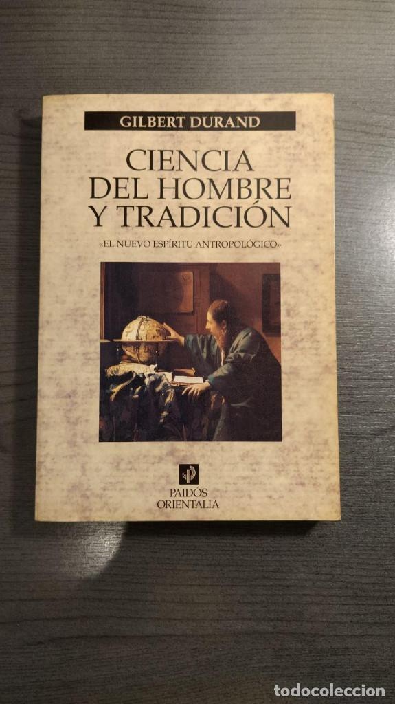 CIENCIA DEL HOMBRE Y TRADICION: EL NUEVO ESPIRITU ANTROPOLOGICO. GILBERT DURAND. PAIDOS. (Libros Nuevos - Humanidades - Antropología)