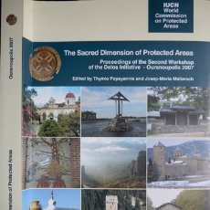 Libros: THE SACRED DIMENSION OF PROTECTED AREAS. PROC. OF THE 2ND WORKSHOP OF THE DELOS INITIATIVE... 2009.. Lote 177097509
