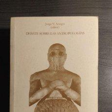 Libros: DEBATE SOBRE LAS ANTROPOLOGÍAS. JORGE ARREGUI. THÉMATA. . Lote 177845814