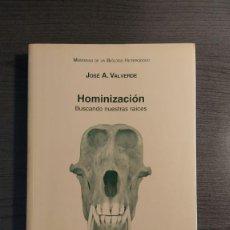 Libros: HOMINIZACION. BUSCANDO NUESTRAS RAICES . JOSE VALVERDE (AUTOR). CSIC. EDITOR: QUERCUS . Lote 178055634