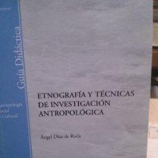 Libros: ETNOGRAFRÍA Y TÉCNICAS DE INVESTIGACIÓN ANTROPOLOGICA, ÁNGEL DÍAS DE RADA.. Lote 180488122