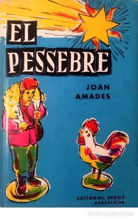 JOAN AMADES - EL PESSEBRE - EDITORIAL AEDOS - EDICIÓN DE 1959 (Libros Nuevos - Humanidades - Antropología)