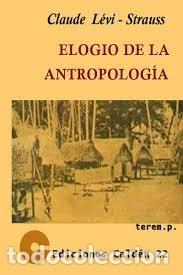 ELOGIO DE LA ANTROPOLOGÍA (Libros Nuevos - Humanidades - Antropología)