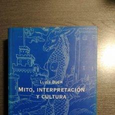 Libros: MITO, INTERPRETACIÓN Y CULTURA. APROXIMACIÓN A LA LOGOMÍTICA. LLUÍS DUCH. HERDER. . Lote 182224845