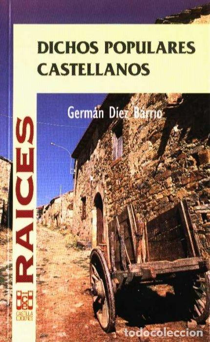 DICHOS POPULARES CASTELLANOS (GERMÁN DÍEZ BARRIO) CASTILLA 1997 (Libros Nuevos - Humanidades - Antropología)