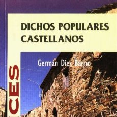 Libros: DICHOS POPULARES CASTELLANOS (GERMÁN DÍEZ BARRIO) CASTILLA 1997. Lote 182315530