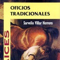 Libros: OFICIOS TRADICIONALES (S. VILLAR HERRERO) CASTILLA 1996. Lote 182386271