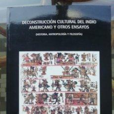 Libros: DECONSTRUCCIÓN CULTURAL DEL INDIO AMERICANO Y OTROS ENSAYOS. Lote 184169777