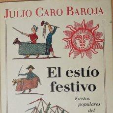 Libros: EL ESTÍO FESTIVO. FIESTAS POPULARES DEL VERANO. Lote 184574351