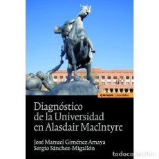 Libros: DIAGNÓSTICO DE LA UNIVERSIDAD EN ALASDAIR MACINTYRE (JIMÉNEZ AMAYA / SÁNCHEZ-MIGALLÓN) EUNSA 2011. Lote 184637661