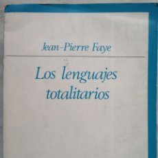 Libros: LOS LENGUAJES TOTALITARIOS FAYE, JEAN PIERRE MADRID 1974 TC168. Lote 184642857