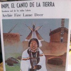 Libros: INIPI, EL CANTO DE LA TIERRA, ARCHIE FIRE LAME DEER, SIRIO EDITORIAL.. Lote 185190061
