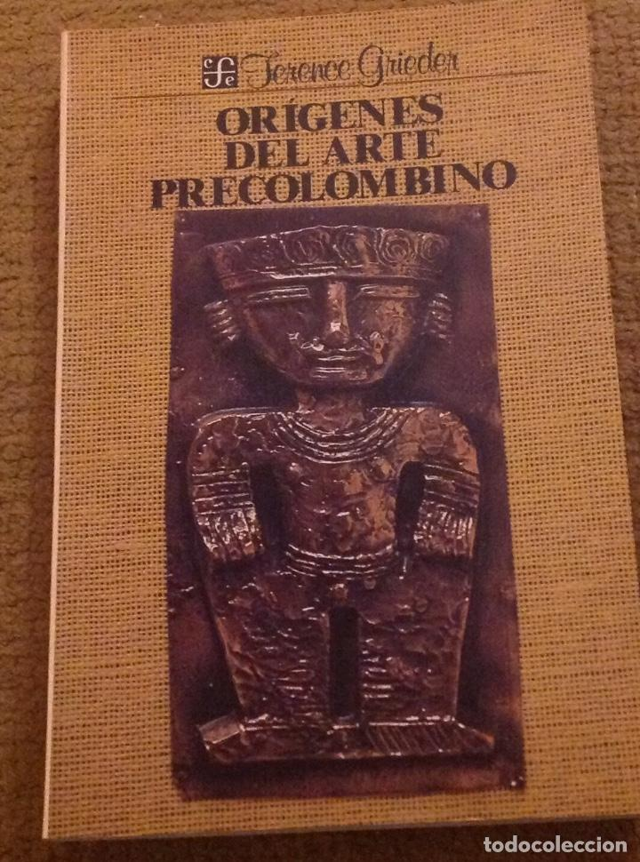 ORÍGENES DEL ARTE PRECOLOMBINO.TERENCE GRIEDER. FONDO DE CULTURA ECONÓMICA DE MÉXICO. (Libros Nuevos - Humanidades - Antropología)
