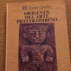 Libros: ORÍGENES DEL ARTE PRECOLOMBINO.TERENCE GRIEDER. FONDO DE CULTURA ECONÓMICA DE MÉXICO.. Lote 188586931