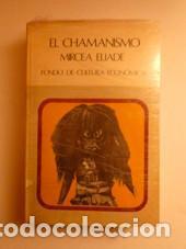EL CHAMANISMO Y LAS TÉCNICAS ARCAICAS DEL ÉXTASIS. ELIADE, MIRCEA. FCE (Libros Nuevos - Humanidades - Antropología)