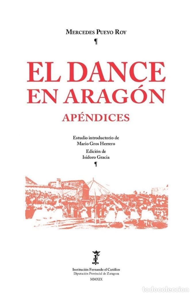 EL DANCE EN ARAGÓN. APÉNDICES (MERCEDES PUEYO) I.F.C. 2019 (Libros Nuevos - Humanidades - Antropología)