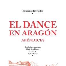 Libros: EL DANCE EN ARAGÓN. APÉNDICES (MERCEDES PUEYO) I.F.C. 2019. Lote 191913530