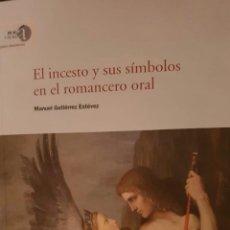 Libros: EL INCESTO Y SUS SÍMBOLOS EN EL ROMANCERO ORAL DE MANUEL GUTIÉRREZ ESTÉVEZ. Lote 192930246