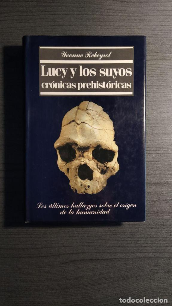 LUCY Y LOS SUYOS: CRÓNICAS PREHISTÓRICAS YVONNE REBEYROL EDAF 1989 (Libros Nuevos - Humanidades - Antropología)