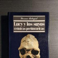 Libros: LUCY Y LOS SUYOS: CRÓNICAS PREHISTÓRICAS YVONNE REBEYROL EDAF 1989 . Lote 193637110