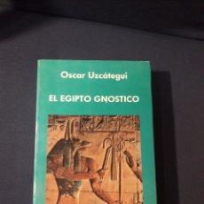 Libros: OSCAR UZCATEGUI (KWEN KHAN) EL EGIPTO GNÓSTICO (AGEAC). Lote 194352523