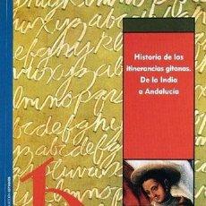 Libros: AGUIRRE FELIPE, JAVIER. HISTORIA DE LAS ITINERANCIAS GITANAS. DE LA INDIA A ANDALUCÍA. 2006.. Lote 194680880