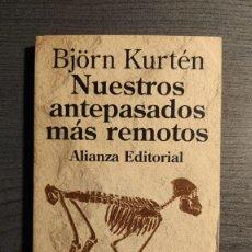 Libros: NUESTROS ANTEPASADOS MAS REMOTOS BJÖRN KURTEN ALIANZA EDITORIAL . Lote 195145141