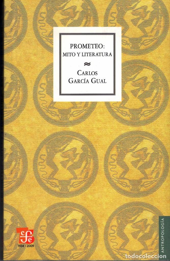 PROMETEO: MITOS Y LITERATURA - CARLOS GARCÍA GUAL (Libros Nuevos - Humanidades - Antropología)