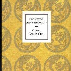 Libros: PROMETEO: MITOS Y LITERATURA - CARLOS GARCÍA GUAL . Lote 195726236