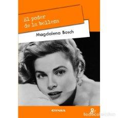 Libros: EL PODER DE LA BELLEZA (MAGDALENA BOSCH) EUNSA 2012. Lote 195819526
