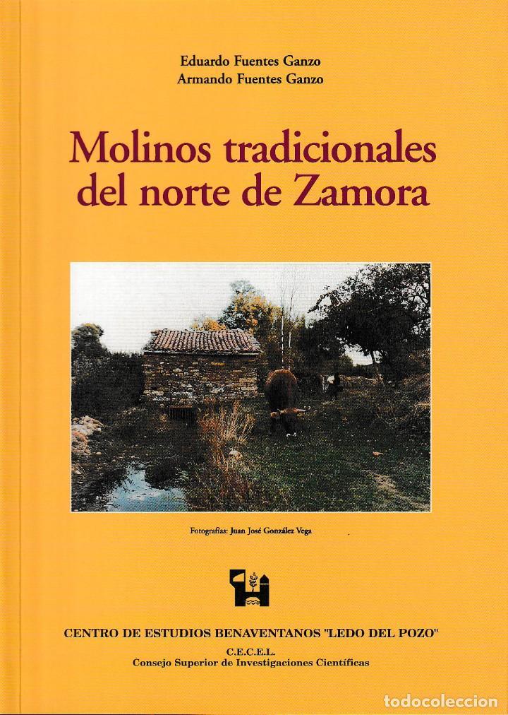 MOLINOS TRADICIONALES DEL NORTE DE ZAMORA (E. FUENTES / A. FUENTES) LEDO DEL POZO 1999 (Libros Nuevos - Humanidades - Antropología)