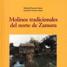 Libros: MOLINOS TRADICIONALES DEL NORTE DE ZAMORA (E. FUENTES / A. FUENTES) LEDO DEL POZO 1999. Lote 221781642