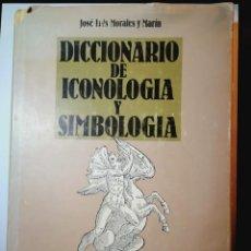 Libros: DICCIONARIO DE ICONOLOGIA Y SIMBOLOGIA. JOSE LUIS MORALES MARIN. Lote 196540916