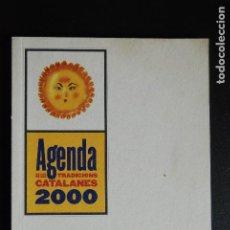Libros: 5. AGENDA DE TRADICIONS CATALANES 2000 - CALENDARI I EXPLICACIÓ CELEBRACIONS PRINCIPALS DE CATALUNYA. Lote 198327998
