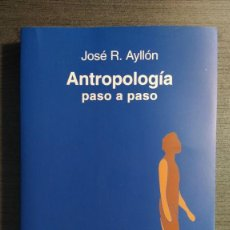 Libros: ANTROPOLOGIA PASO A PASO. JOSE RAMON AYLLON. EDITORIAL PALABRA 2013 . Lote 198896907