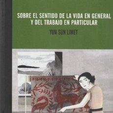 Libros: SOBRE EL SENTIDO DE LA VIDA EN GENERAL Y DEL TRABAJO EN PARTICULAR DE YUN SUN LIMET. Lote 201290265