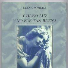 Libros: ROMERO, ELENA. Y HUBO LUZ Y NO FUE TAN BUENA. LAS COPLAS SEFARDÍES DE PURIM Y LOS TIEMPOS... 2008.. Lote 201670905