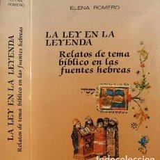 Libros: ROMERO, ELENA. LA LEY EN LA LEYENDA. RELATOS DE TEMA BÍBLICO EN LAS FUENTES HEBREAS. 1989.. Lote 201673036