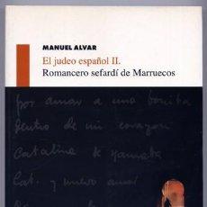 Libros: ALVAR LÓPEZ, MANUEL. ROMANCERO SEFARDÍ DE MARRUECOS. 2003.. Lote 202273021