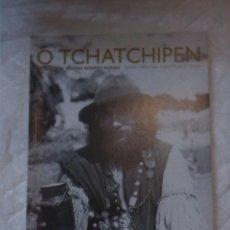Libros: O TCHATCHIPEN. REVISTA TRIMESTRAL D'INVESTIGACIÓ GITANA. 79. Lote 203307211