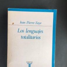 Libros: LOS LENGUAJES TOTALITARIOS - FAYE, JEAN PIERRE - 1974 - TAURUS. Lote 203891147