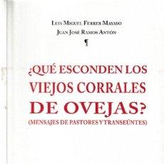 Libros: ¿QUÉ ESCONDEN LOS VIEJOS CORRALES DE OVEJAS? (L.M. FERRER / JJ. RAMOS) I.F.C. 2020. Lote 207017121