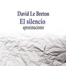 Libros: DAVID LE BRETON - EL SILENCIO. Lote 207180165