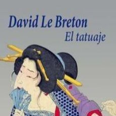 Libros: DAVID LE BRETON - EL TATUAJE. Lote 246215505