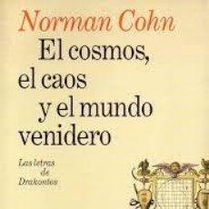 Libros: NORMAN COHN - EL COSMOS, EL CAOS Y EL MUNDO VENIDERO. Lote 207183111