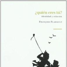 Libros: FRANÇOIS FLAHAULT - ¿QUIÉN ERES TU?. Lote 207278322