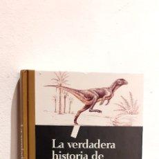 Libros: LA VERDADERA HISTORIA DE LOS DINOSAURIOS. Lote 207485298