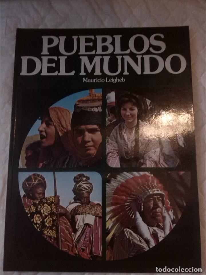 PUEBLOS DEL MUNDO. MAURICIO LEIGHEB. CAIXA DE AHORROS DE CATALUNYA. 1982. (Libros Nuevos - Humanidades - Antropología)